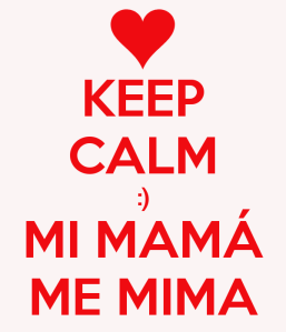 keep-calm-mi-mama-me-mima